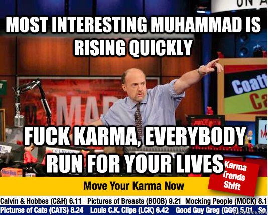 most interesting muhammad is rising quickly fuck karma ever - Mad Karma with Jim Cramer