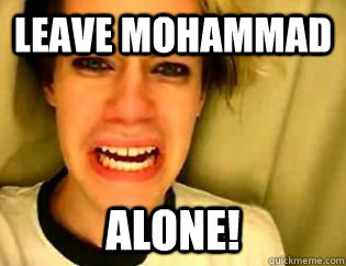 leave mohammad alone - leave britney alone