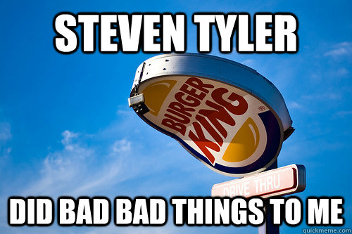 steven tyler did bad bad things to me -