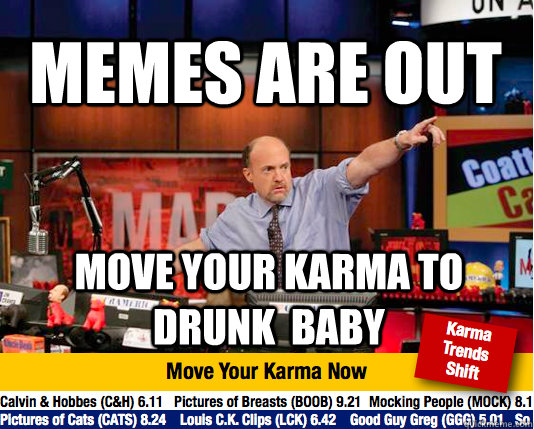 memes are out move your karma to drunk baby - Mad Karma with Jim Cramer