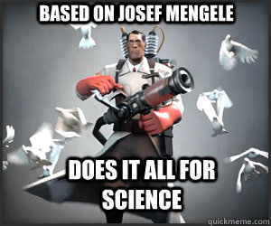based on josef mengele does it all for science - 