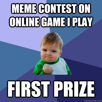 meme contest on online game i play first prize - Success Kid