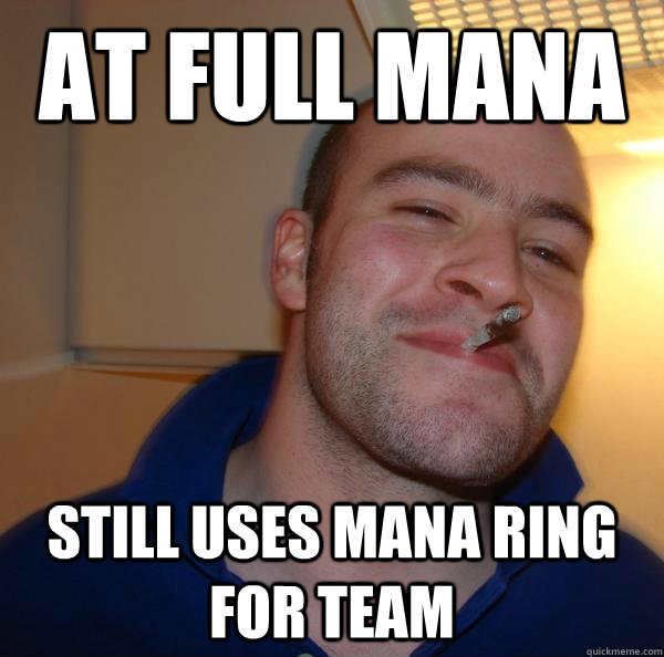 at full mana still uses mana ring for team - Good Guy Greg