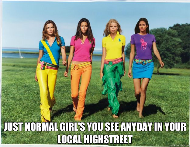 just normal girls you see anyday in your local highstreet -
