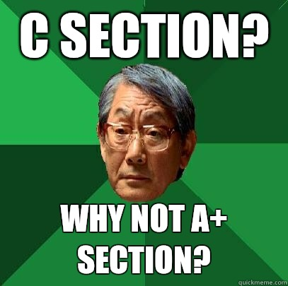 C Section Why not A section - High Expectations Asian Father