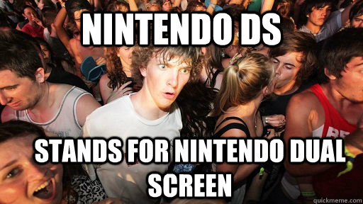 nintendo ds stands for nintendo dual screen - Sudden Clarity Clarence