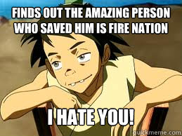finds out the amazing person who saved him is fire nation i  - scumbag lee