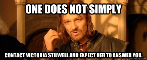 one does not simply contact victoria stilwell and expect her - One Does Not Simply