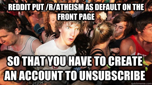 reddit put ratheism as default on the front page so that y - Sudden Clarity Clarence