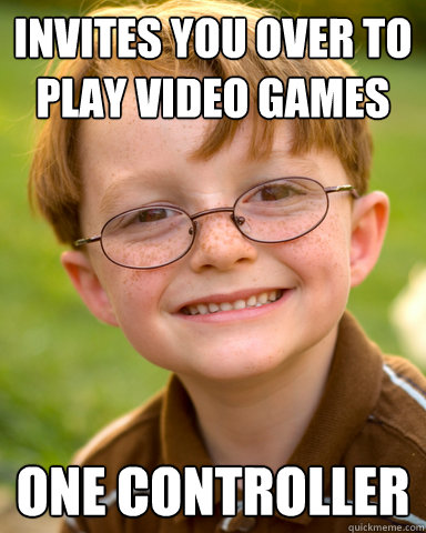 invites you over to play video games one controller - Disappointing Childhood Friend