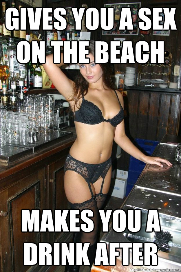 gives you a sex on the beach makes you a drink after - Bombshell Bartender