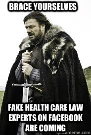 brace yourselves fake health care law experts on facebook ar - Brace Yourselves