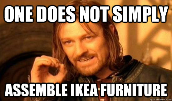 one does not simply assemble ikea furniture - 90s Boromir