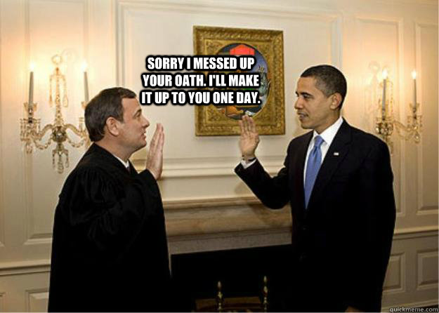 sorry i messed up your oath ill make it up to you one day - Roberts Saves the Day