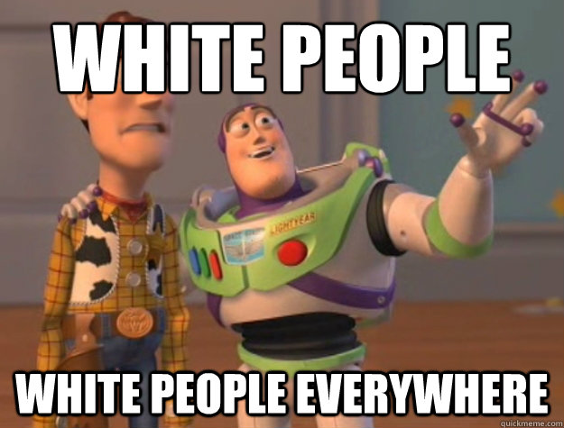 white people white people everywhere - Buzz Lightyear