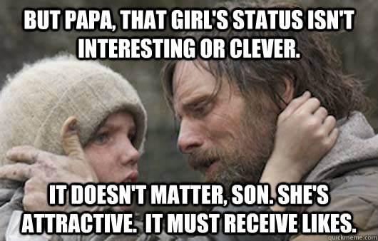 but papa that girls status isnt interesting or clever it - Viggo Explains Reddit