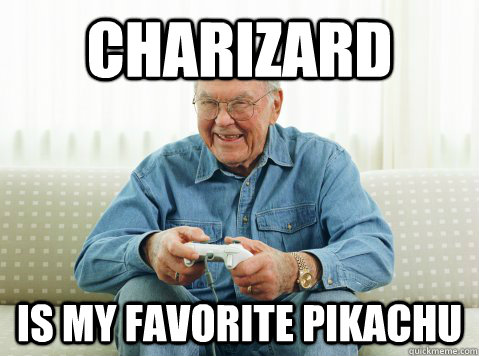 charizard is my favorite pikachu - Hip Grandpa