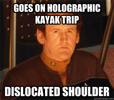 goes on holographic kayak trip dislocated shoulder - Bad Luck OBrien