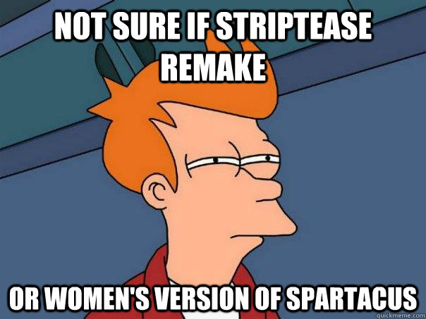 not sure if striptease remake or womens version of spartacu - Futurama Fry