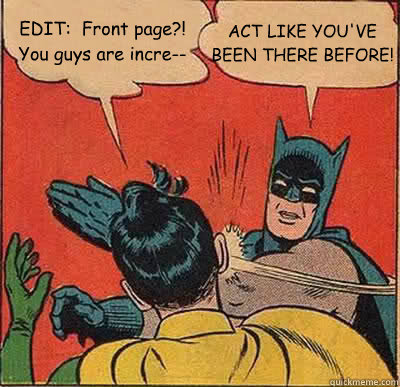edit front page you guys are incre act like youve be - Batman Slapping Robin