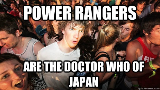 power rangers are the doctor who of japan - Sudden Clarity Clarence