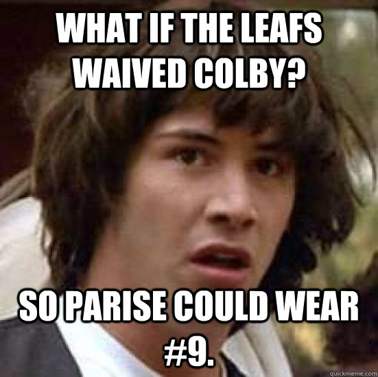 what if the leafs waived colby so parise could wear 9 - conspiracy keanu