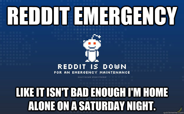 reddit emergency like it isnt bad enough im home alone on  - reddit emergency