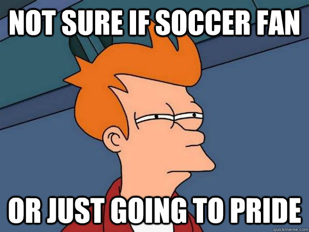 not sure if soccer fan or just going to pride - Futurama Fry
