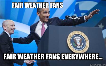 fair weather fans fair weather fans everywhere - Dicks Everywhere Obama