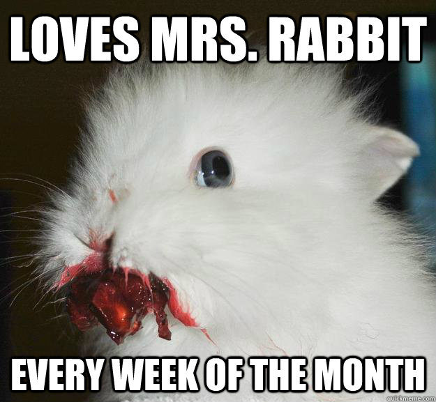 loves mrs rabbit every week of the month - 
