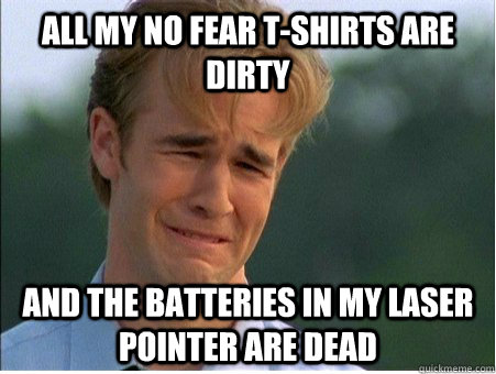 all my no fear tshirts are dirty and the batteries in my la - 1990s Problems
