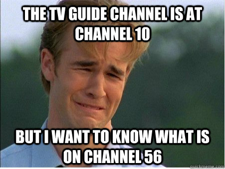 the tv guide channel is at channel 10 but i want to know wha - 1990s Problems