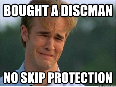 bought a discman no skip protection - 1990s Problems
