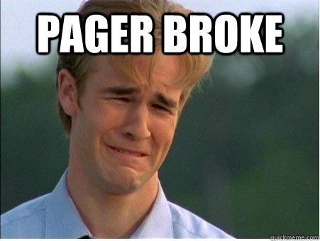 pager broke  - 1990s Problems