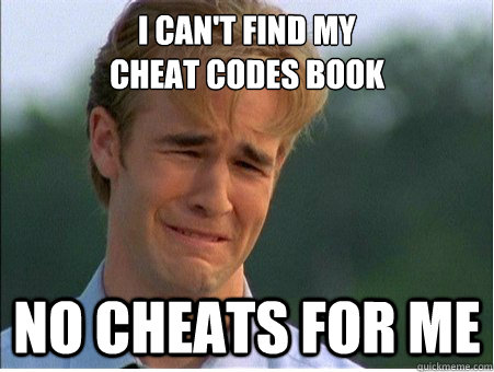 i cant find my cheat codes book no cheats for me - 1990s Problems