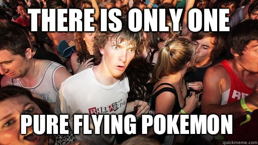 There is only One pure flying pokemon - Sudden Clarity Clarence