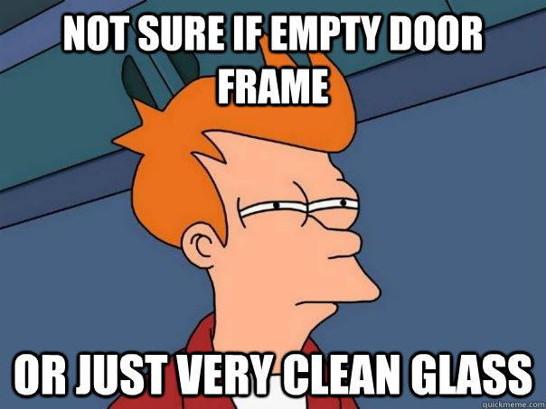 not sure if empty door frame or just very clean glass - Futurama Fry
