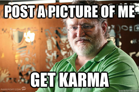 post a picture of me get karma - Good Guy Gabe
