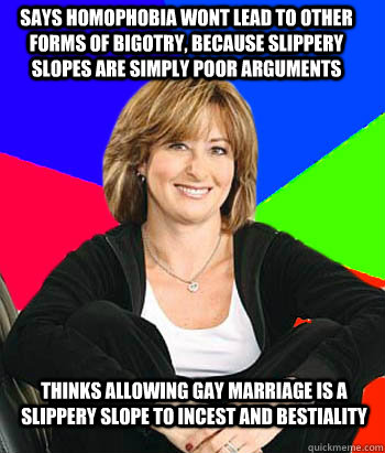 says homophobia wont lead to other forms of bigotry because - Sheltering Suburban Mom