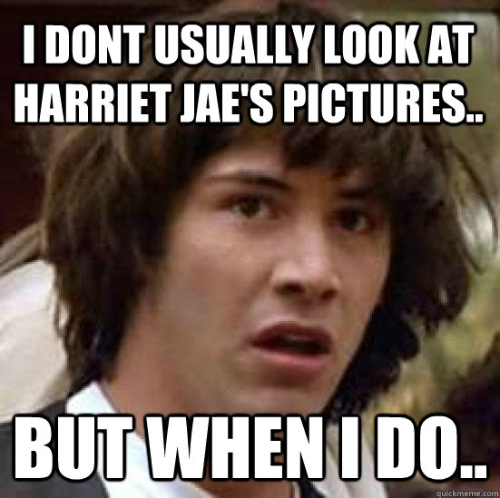 i dont usually look at harriet jaes pictures but when i d - conspiracy keanu