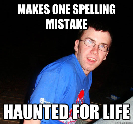 makes one spelling mistake haunted for life - Bad Luck Conor
