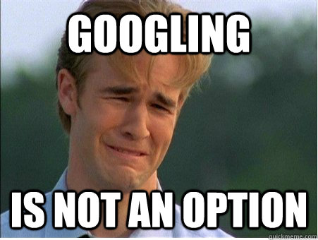 googling is not an option - 1990s Problems