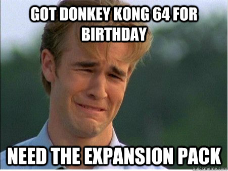 got donkey kong 64 for birthday need the expansion pack - 1990s Problems