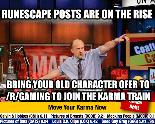 runescape posts are on the rise bring your old character ofe - Mad Karma with Jim Cramer
