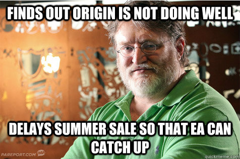 finds out origin is not doing well delays summer sale so tha - Good Guy Gabe
