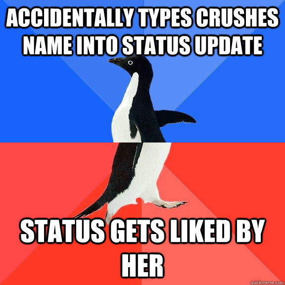 accidentally types crushes name into status update status ge - Socially Awkward Awesome Penguin
