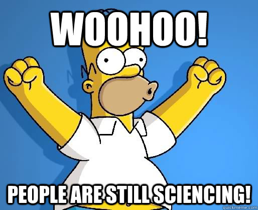 woohoo people are still sciencing - WoohooHomer