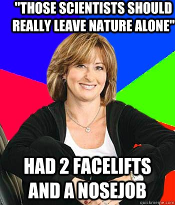 those scientists should really leave nature alone had 2 fa - Sheltering Suburban Mom
