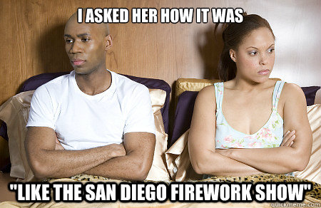 i asked her how it was like the san diego firework show - 