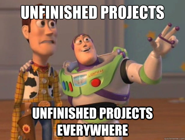 unfinished projects unfinished projects everywhere - Sunburns Everywhere